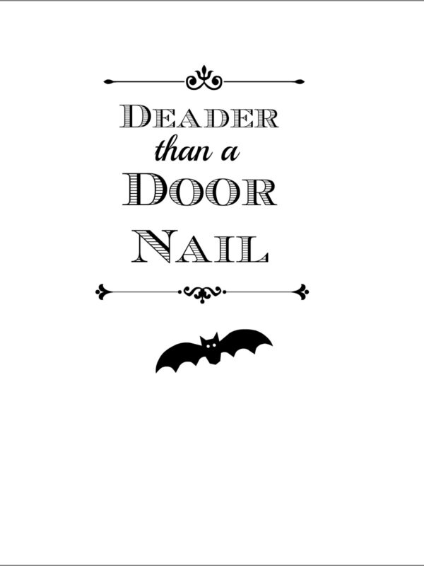 Deader than a Doornail Free Printable