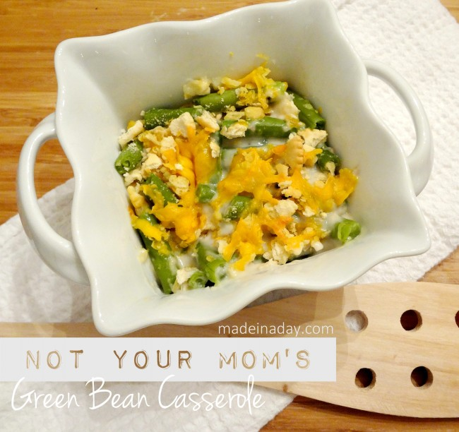 Not Your Moms Green Bean Casserole