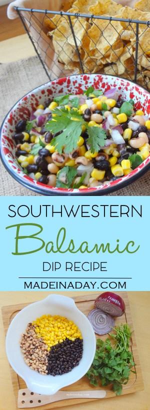 Balsamic Southwestern Dip Recipe, awesome zingy dip, cilantro, corn & black beans, easy recipe, party favorite, cowboy caviar, Cinco de Mayo favorite