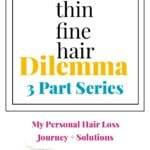 My Fine Thin Hair Dilemma Journey 31