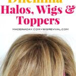 The Fine Thin Hair Dilemma: Halos, Wigs & Toppers 1