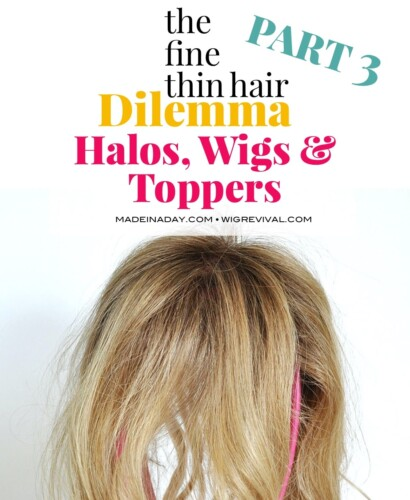 The Fine Thin Hair Dilemma: Halos, Wigs & Toppers 38