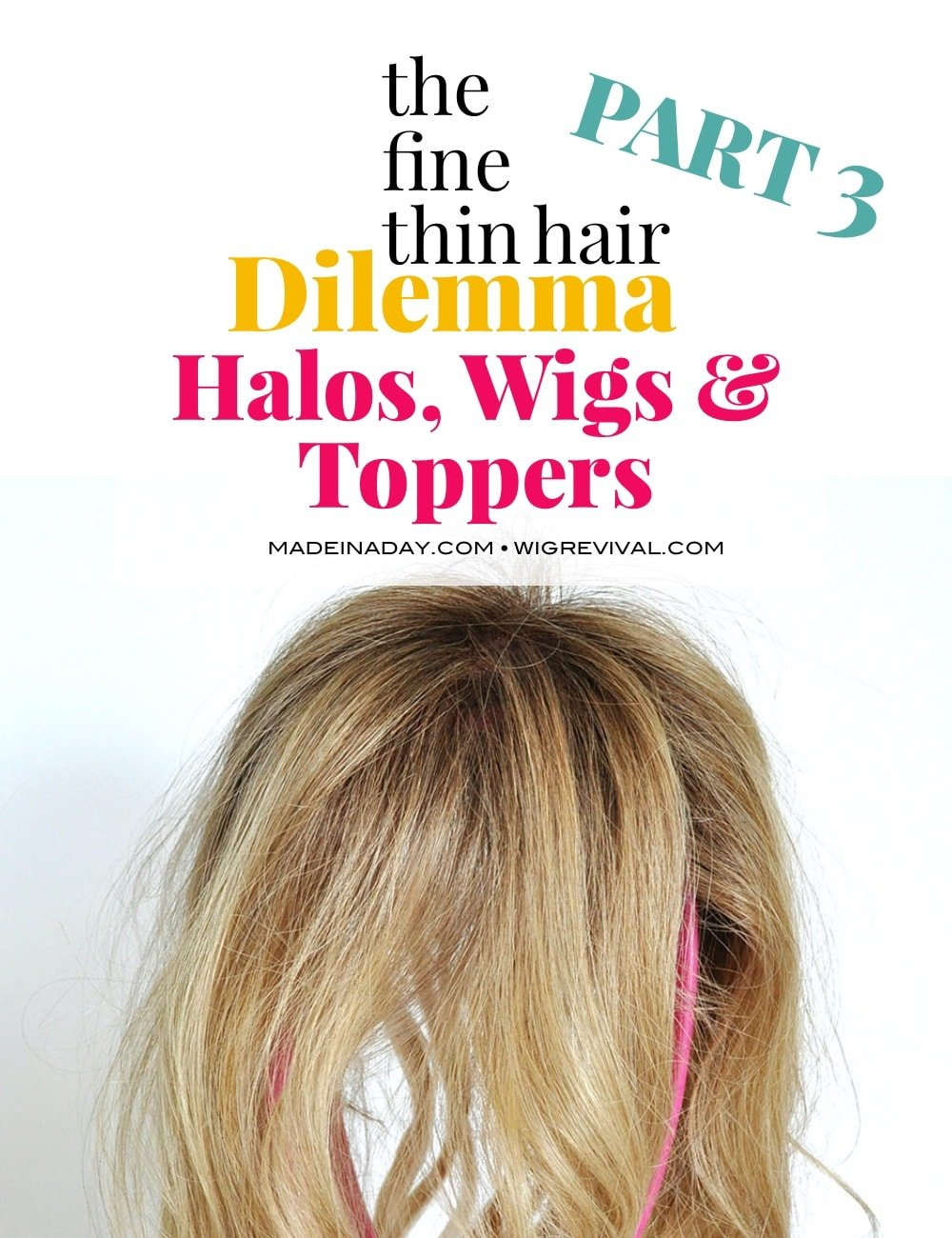 The Fine Thin Hair Dilemma Halos Wigs Toppers Made In A Day