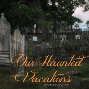 Our Haunted Vacations