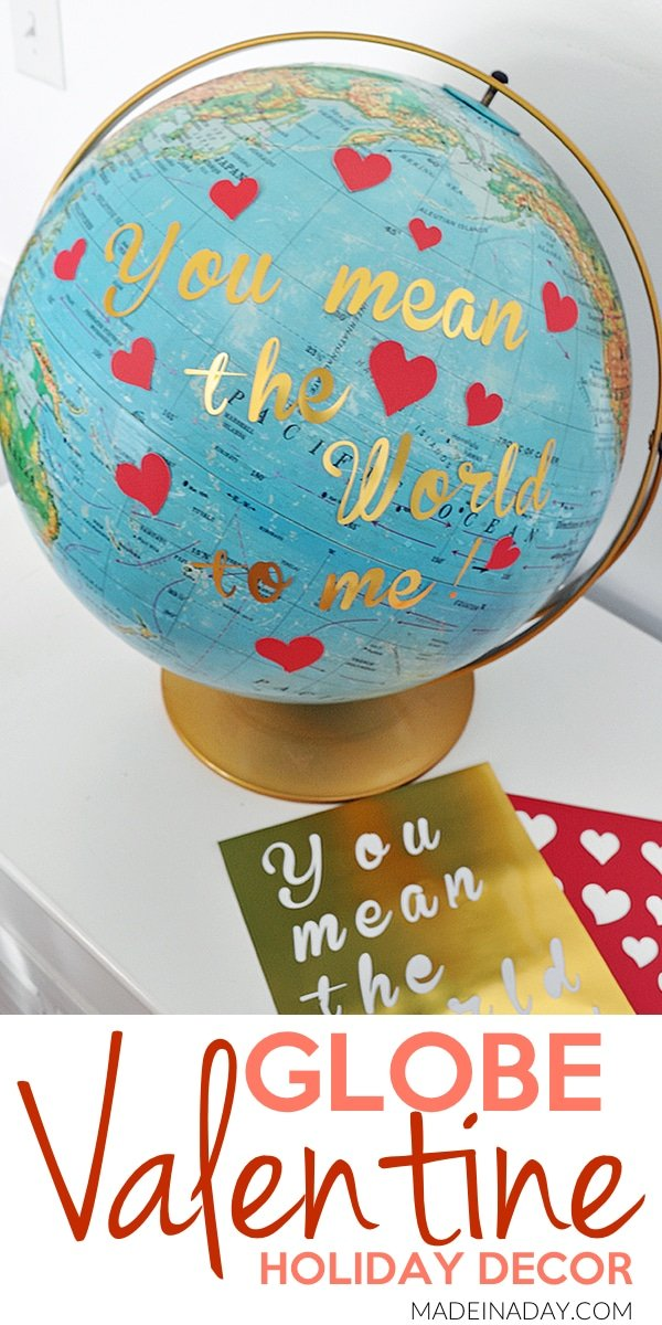Easy DIY Globe Valentine~ Add lettering and hearts to a globe, Valentine's Day Globe, valentine globe, valentines day globe craft, silhouette cameo valentines day, #valentinesday #globe You mean the world to me
