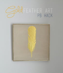 DIY Gold Feather Art PB Hack madeinaday.com