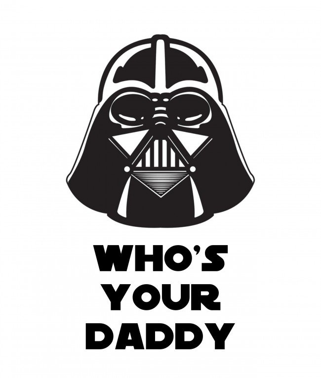 Darth Vader Who's Your Daddy FREE Printable madeinaday.com
