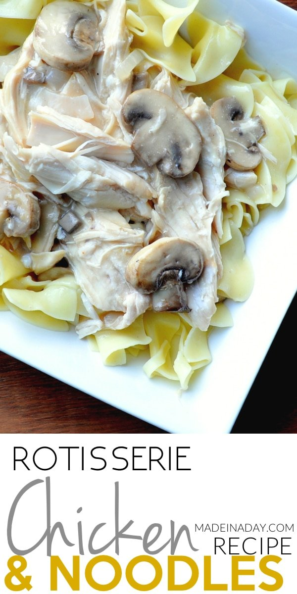 #Rotisserie #Chicken and #Noodles Recipe, Super easy and delicious meal for busy weeknights. Simmer and serve! Rotisserie Chicken recipes, egg noodles and mushroom gravy