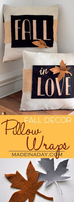 Easy Pillow Makeovers for #Fall Decor DIY #Pillow Wraps! Don't buy new pillows, cover them with wraps! Change them out each season! Tutorial on madeinaday.com #pillowwrap #felt #silhouettecameo