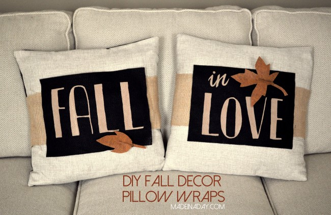 Fall in Love DIY Pillow Wraps madeinaday.com