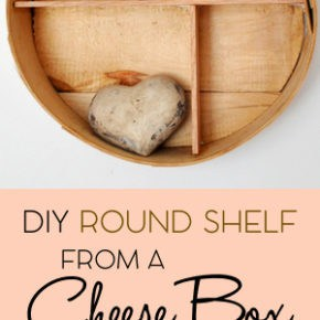 DIY Round Shelf from a Cheese Box 1