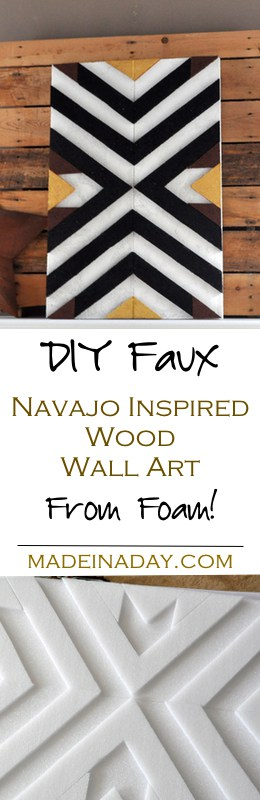 DIY Faux Wood Navajo Pattern Wall Art made from foam sheets! Budge friendly way to get trendy wall art for your home! #Sponsored See the full tutorial on madeinaday.com