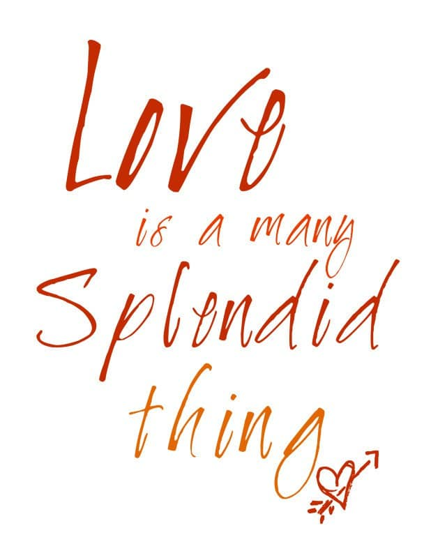 Love is a Many Spendid Thing FREE Printable madeinaday.com