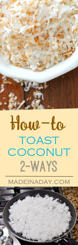 Toasted Coconut Two Easy Ways, Toss coconut in a shallow frying pan or spread across a baking sheet and slowly bake to a golden brown.