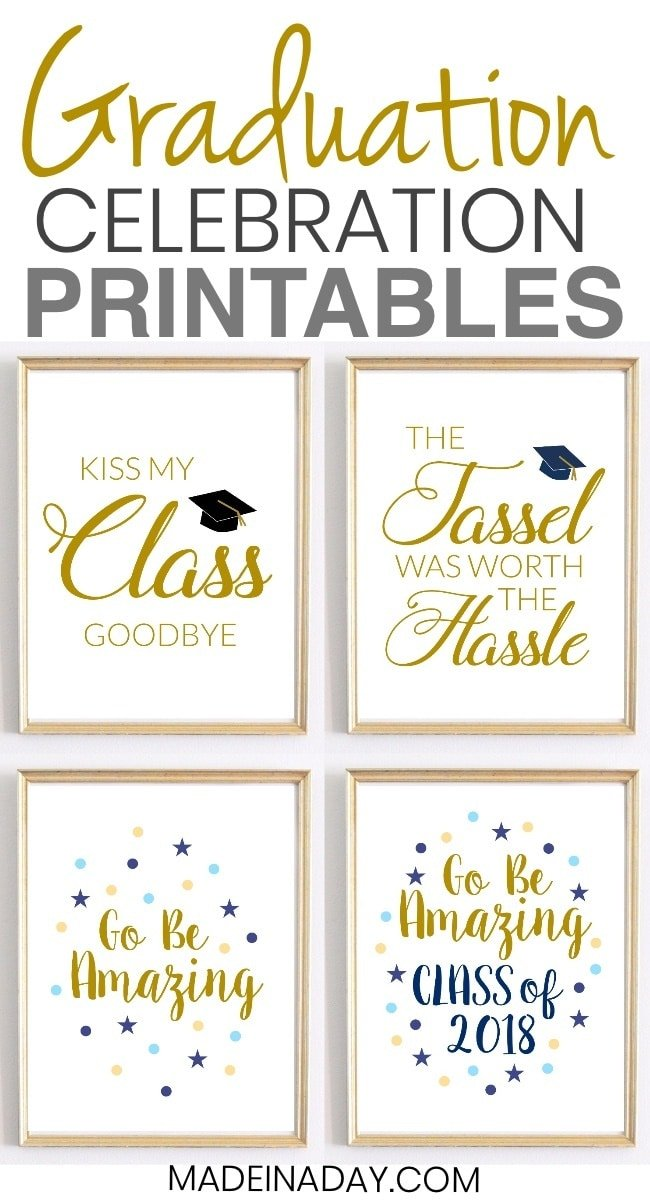 Looking for some great graduation printables to display for your special #student this year? Grab these #Celebration Quotes: Graduation Printables for Party Decor, print them out, frame them and enjoy! Kiss my class goodbye printable, the tassel was worth the hassle printable, graduation printable quotes, printable wall art, go be amazing, graduation #party printables, 2018 #graduation #printables