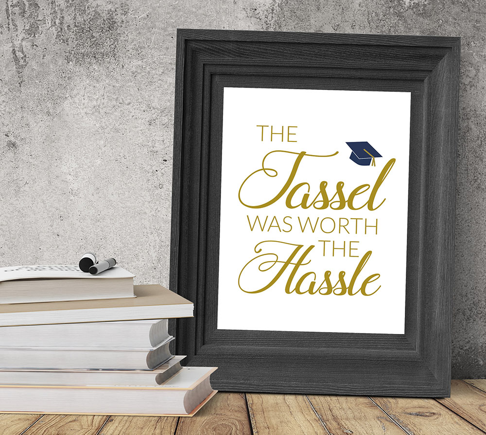 The Tassel was Worth the Hassle printable