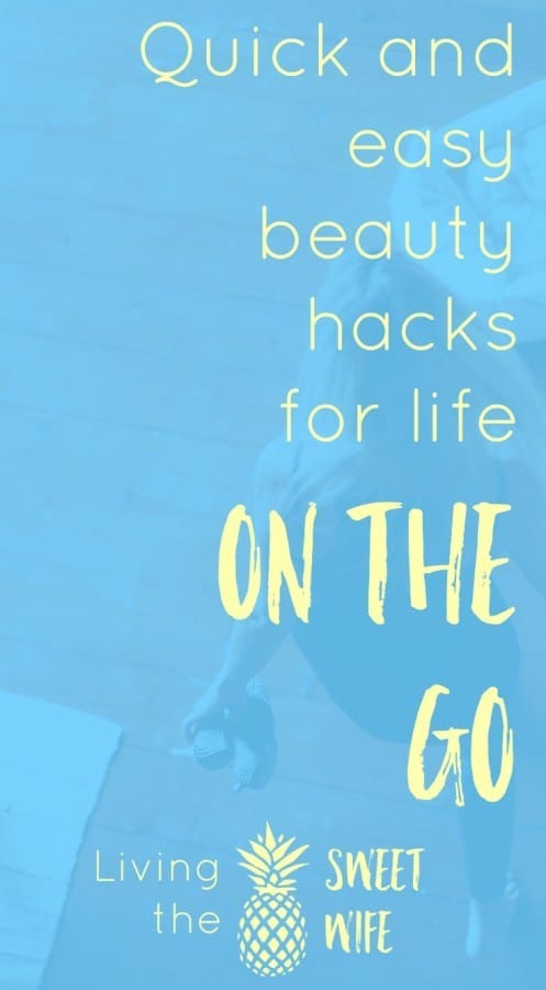 Quick-and-easy-beauty-hacks-for-life-on-the-Go