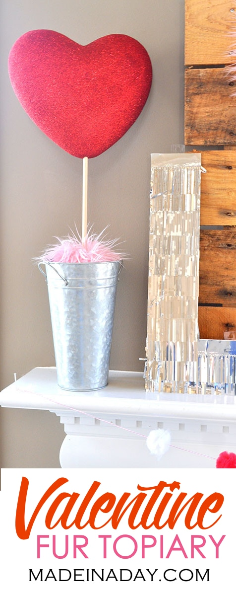 How to make Valentine Heart + Faux Fur Topiaries, Valentine Mantle Fur Heart, fur topiary, centerpiece, conversation heart garland, famous couples, galvanized bucket topiary, heart topiary, Valentine topiary #sponsored