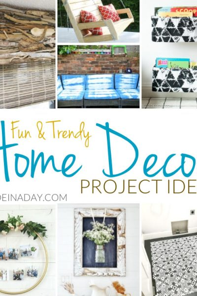 Fun Trendy Home Decor Project Ideas