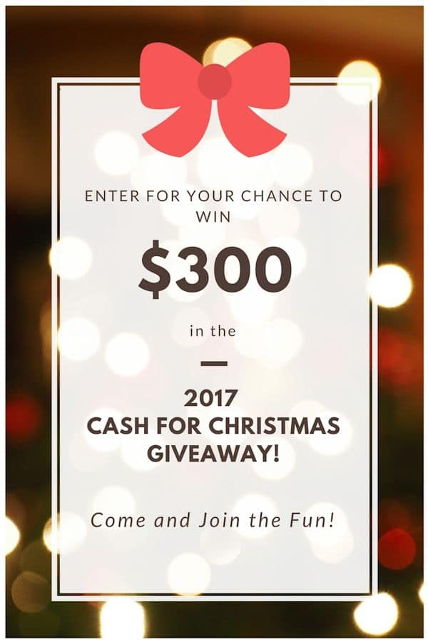 $300 Cash for Christmas Giveaway. Enter today for the $300 Cash for Christmas Giveaway! 6 winners ends Nov. 22nd.