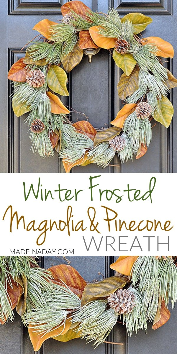 Winter Frost Magnolia Wreath, Winterize your magnolia wreath for the holidays. #Magnolia Wreath, frosted pinecone wreath, #farmhouse wreath