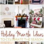 Holiday Mantle Ideas to Celebrate the Season 29