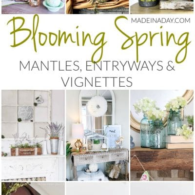 Blooming Fresh Spring Mantles, Entryways and Vignettes