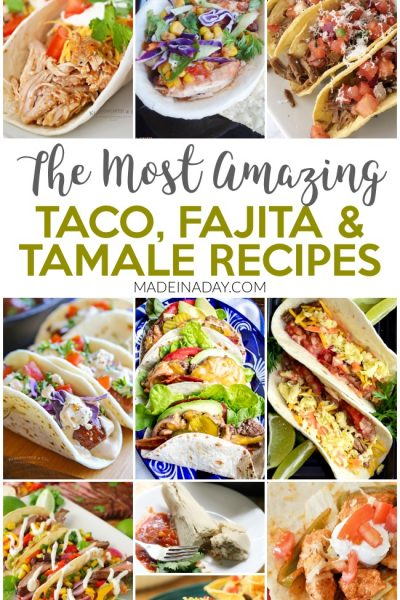 10 of the Most Amazing Taco Fajita & Tamale Recipes