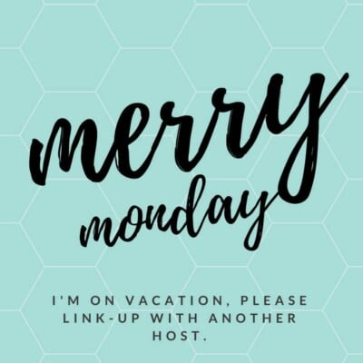 Merry Monday Linky Party #216