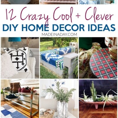 12 Crazy Cool DIY Home Decor Ideas to do this Weekend!
