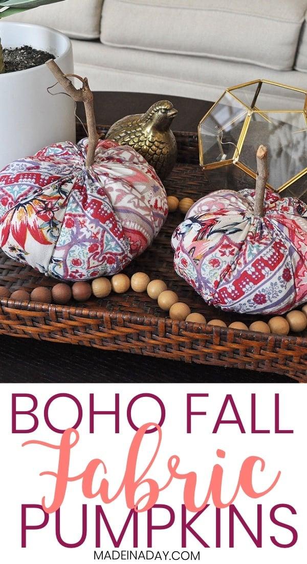 Funky Boho Fabric Pumpkins for Fall Decor, stems for fabric pumpkins, colorful pumpkins, plush pumpkins, bohemian print pumpkins, handmade pumpkin, how to make fabric pumpkin, pumpkin with real stems, pumpkin stems, fabric pumpkin pattern, #fall #falldecor #pumpkin #handmade #homemade #boho #DIY #homedecor #fallseason