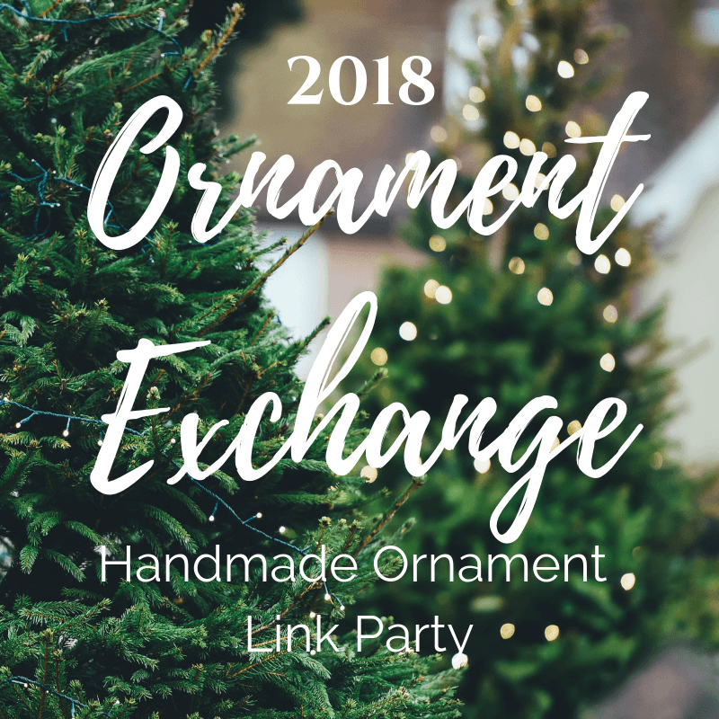 2018 Holiday Handmade Ornament Exchange + Linky Party, #ornament #ornamentexchange #handmade #DIY #holidaydecor #holdiaydecorations #linkyparty
