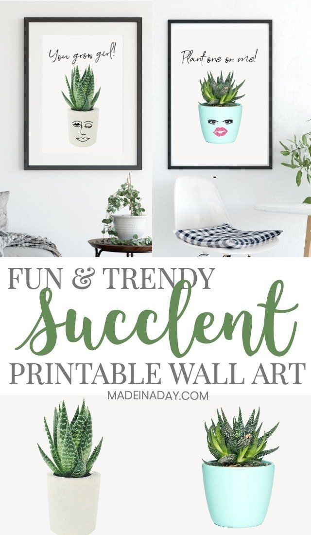 Succulent Printable Wall Art~ Trendy Printable Wall art for your home! You grow Girl & Plant One on Me, + some plain succulent prints for your gallery walls! #succulent #wallart #printables #yougrowgirl #Plant #plantoneonme #gallerywall #spring #homedecor #prints #art #printable #green