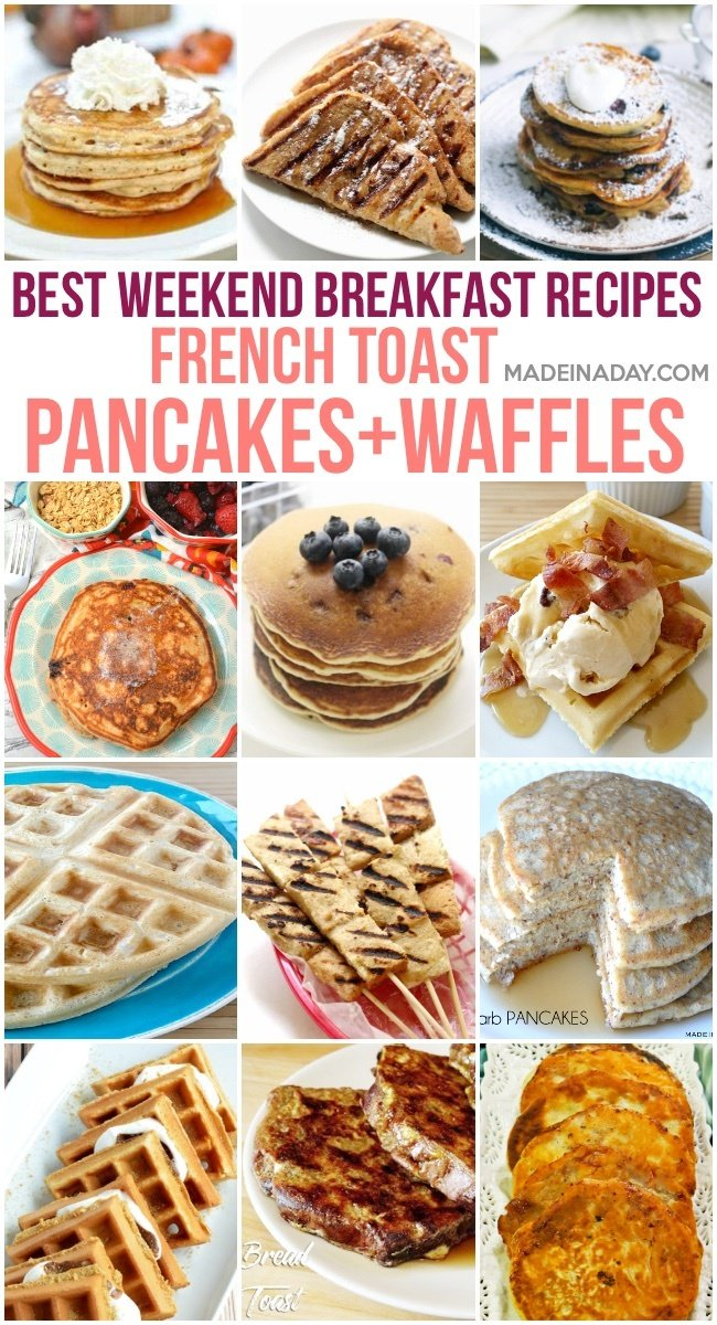 Best Weekend Breakfast Recipes: Waffles, Pancakes and French Toast