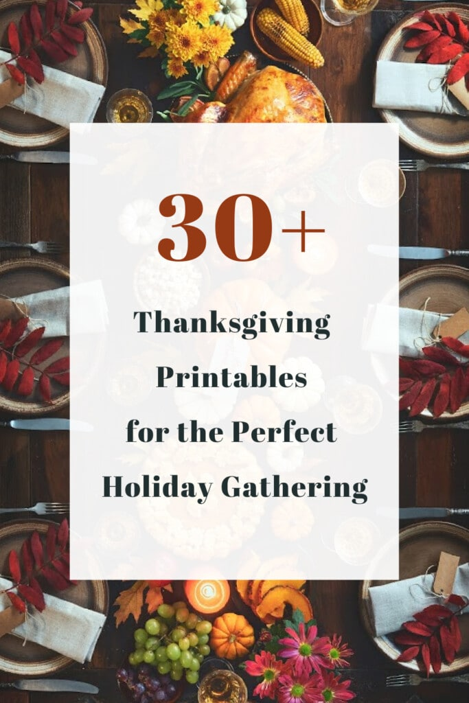 30+ Thanksgiving Printables for the Perfect Holiday Gathering