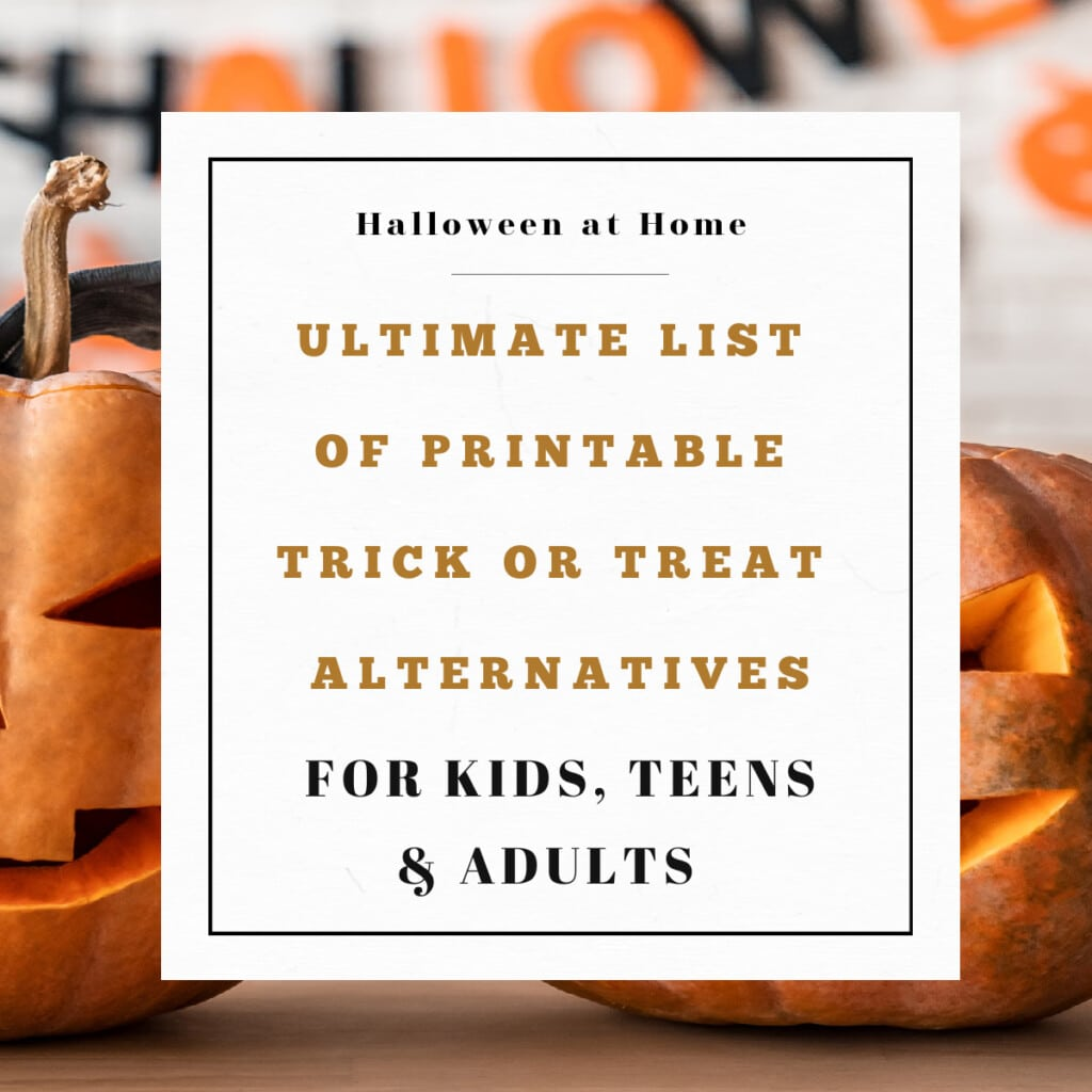 Ultimate list of Printable Trick or Treat Alternatives (Kids to Adults)