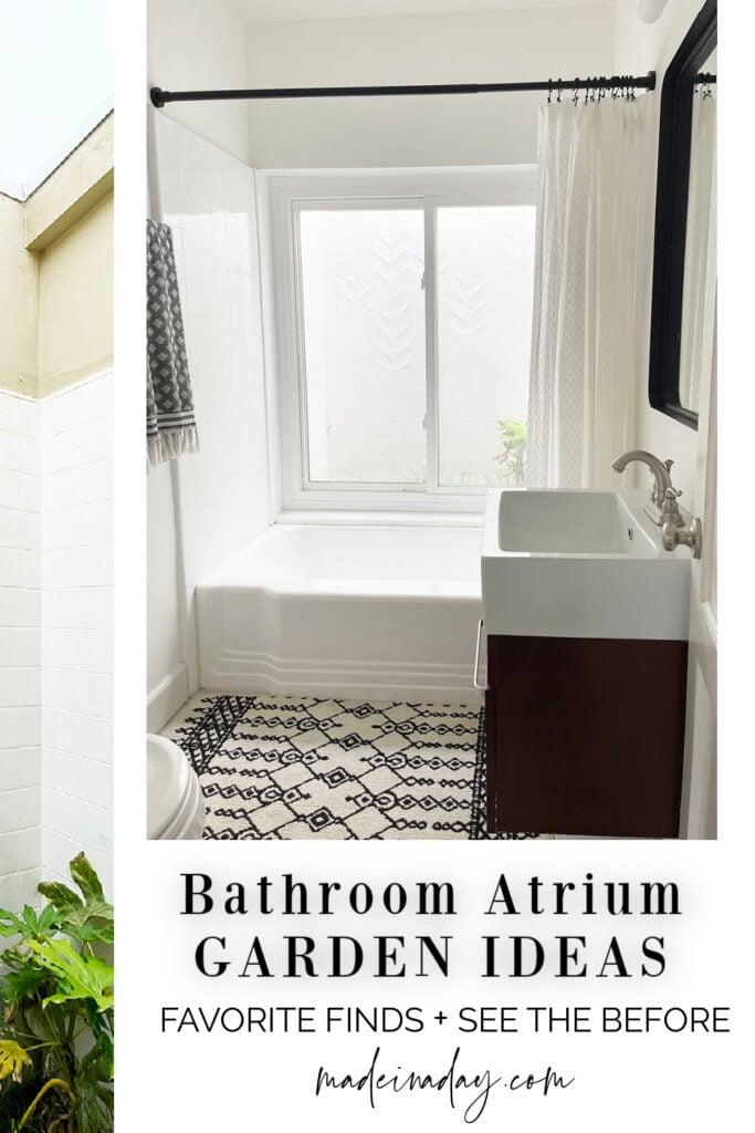 Atrium Garden Ideas + Our Bathroom Makeover Before Preview