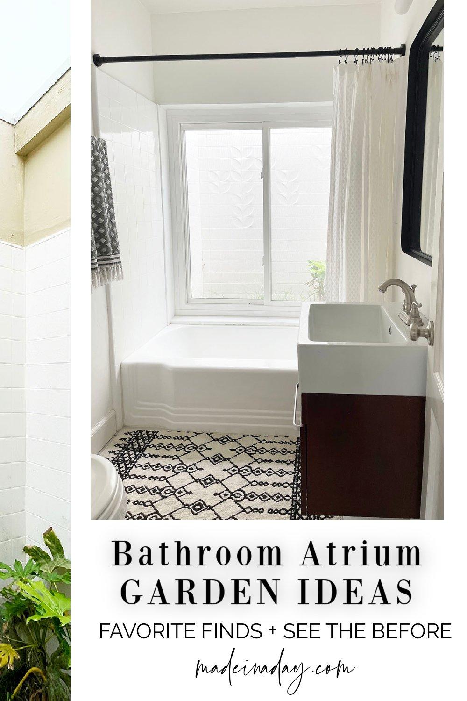 Atrium Garden Ideas + Our Bathroom Makeover Preview!
